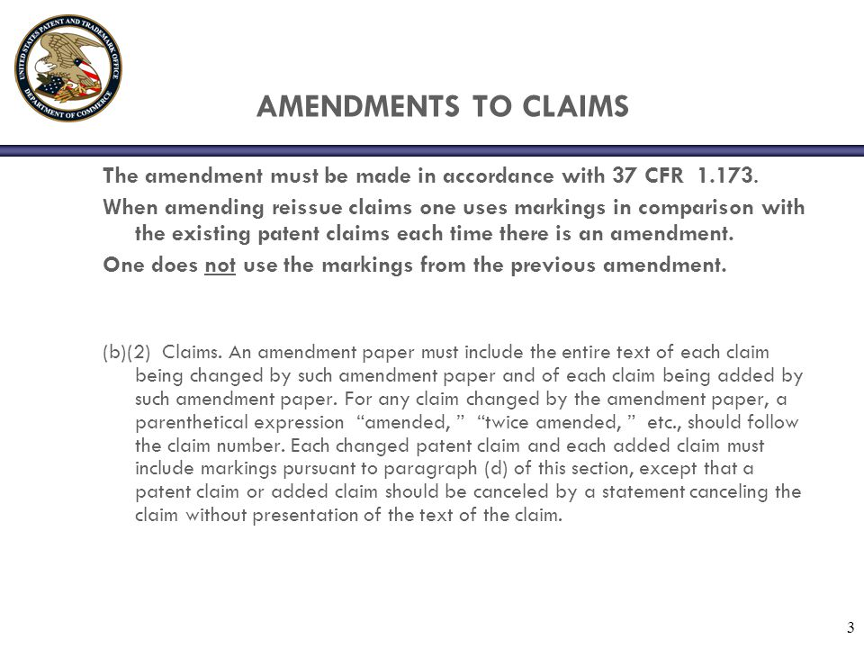 AMENDMENTS TO CLAIMS The amendment must be made in accordance with 37 CFR 1.173.