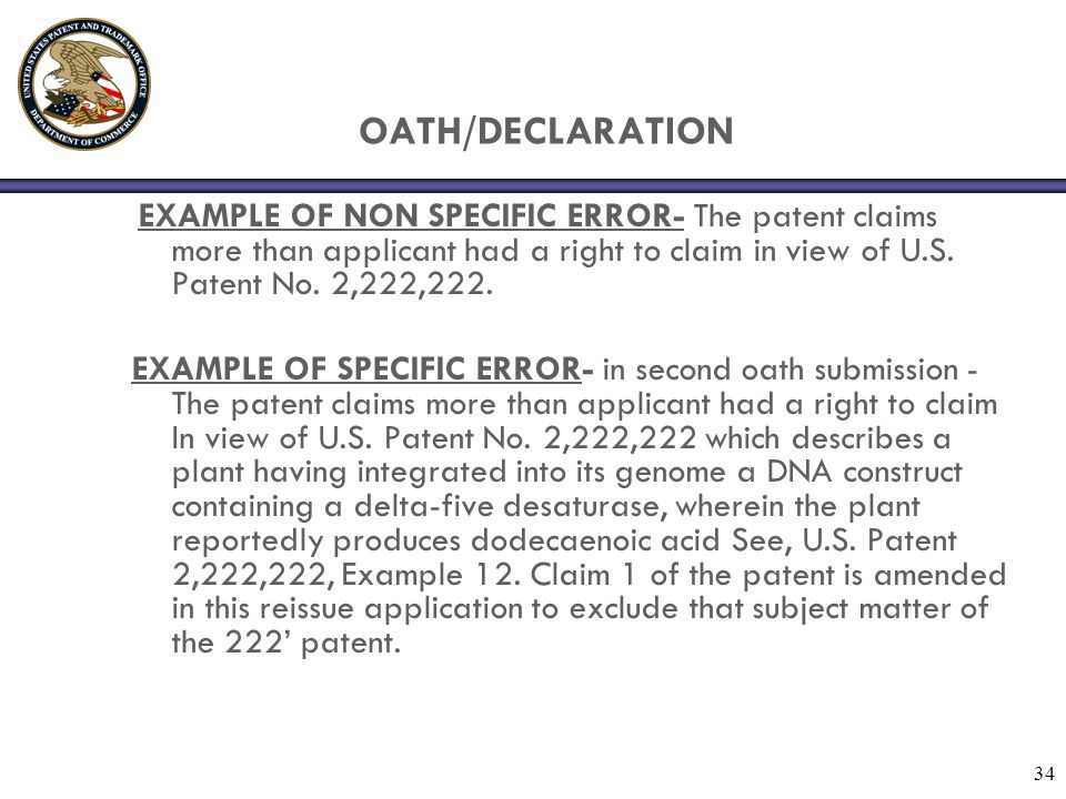 OATH/DECLARATION EXAMPLE OF NON SPECIFIC ERROR- The patent claims more than applicant had a right to claim in view of U.S. Patent No. 2,222,222.