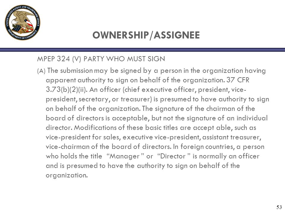 OWNERSHIP/ASSIGNEE MPEP 324 (V) PARTY WHO MUST SIGN