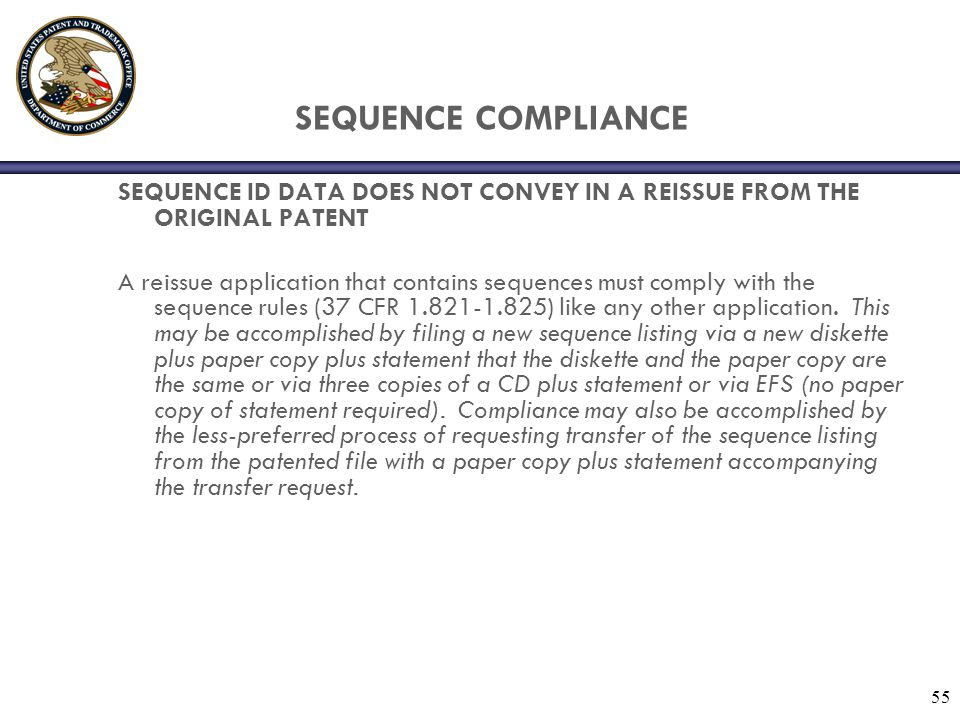 SEQUENCE COMPLIANCE SEQUENCE ID DATA DOES NOT CONVEY IN A REISSUE FROM THE ORIGINAL PATENT.