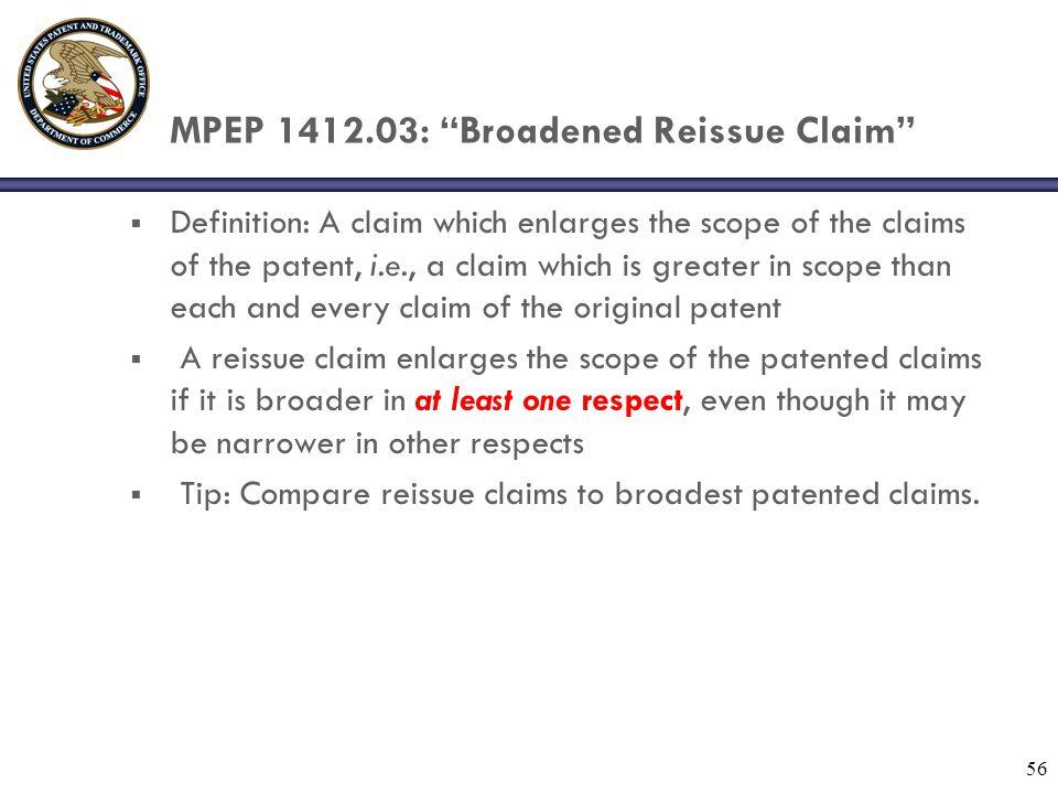 MPEP 1412.03: Broadened Reissue Claim