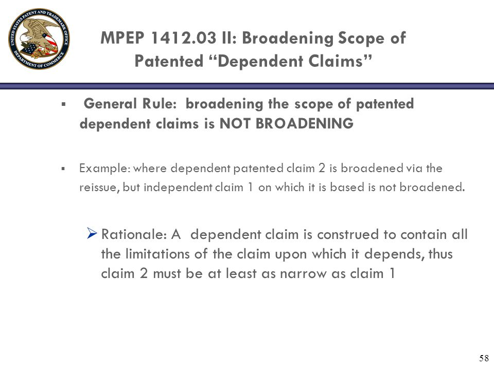 MPEP 1412.03 II: Broadening Scope of Patented Dependent Claims
