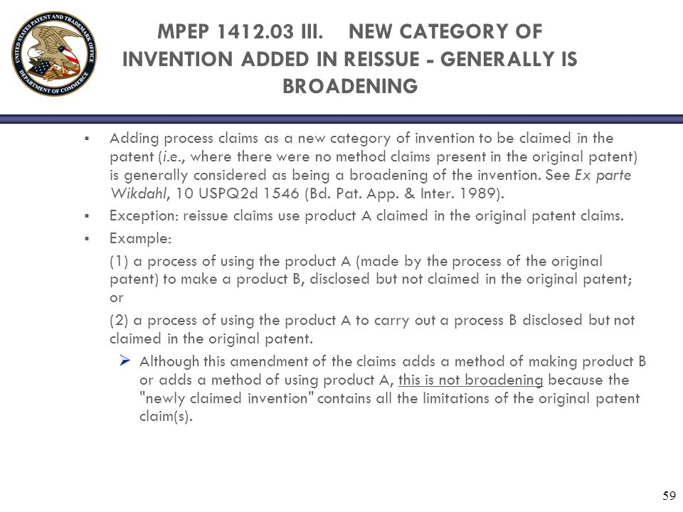 MPEP 1412.03 III. NEW CATEGORY OF INVENTION ADDED IN REISSUE - GENERALLY IS BROADENING