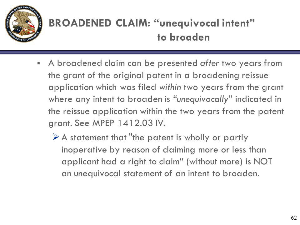 BROADENED CLAIM: unequivocal intent to broaden