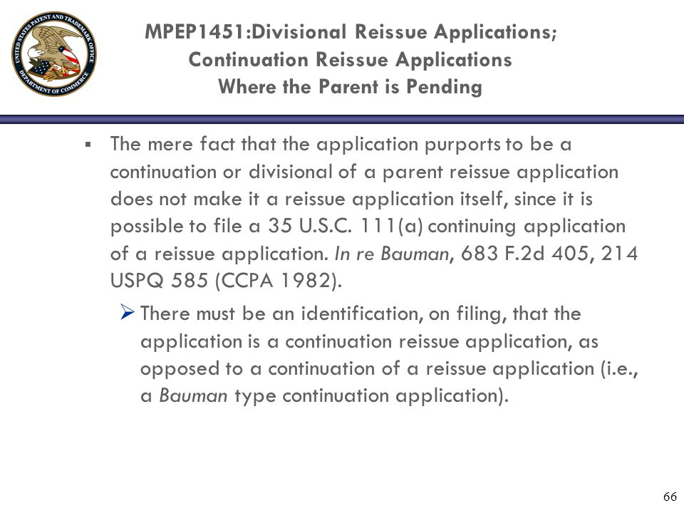 MPEP1451:Divisional Reissue Applications; Continuation Reissue Applications Where the Parent is Pending