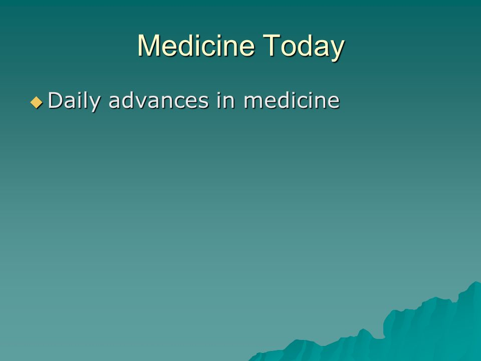Medicine Today Daily advances in medicine
