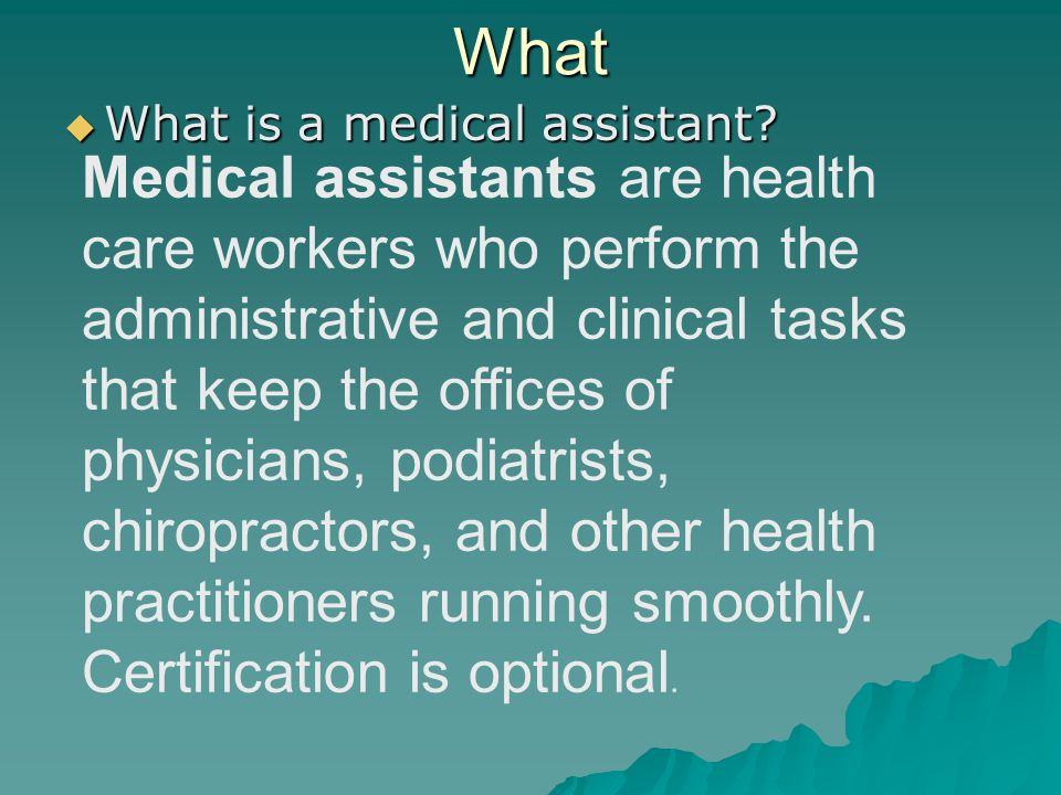 What What is a medical assistant