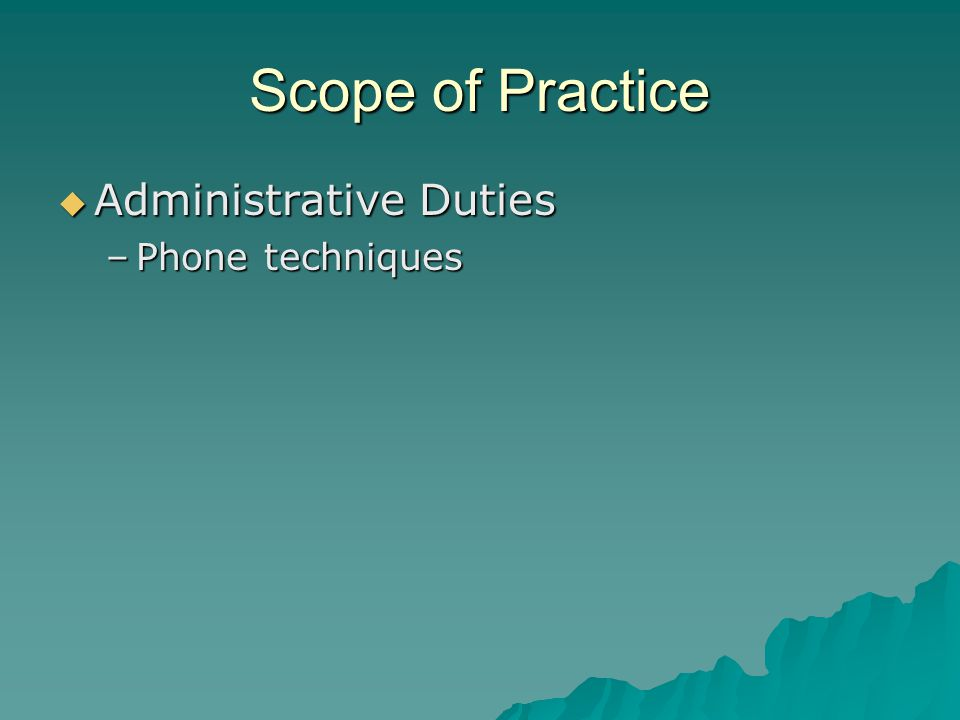 Scope of Practice Administrative Duties Phone techniques