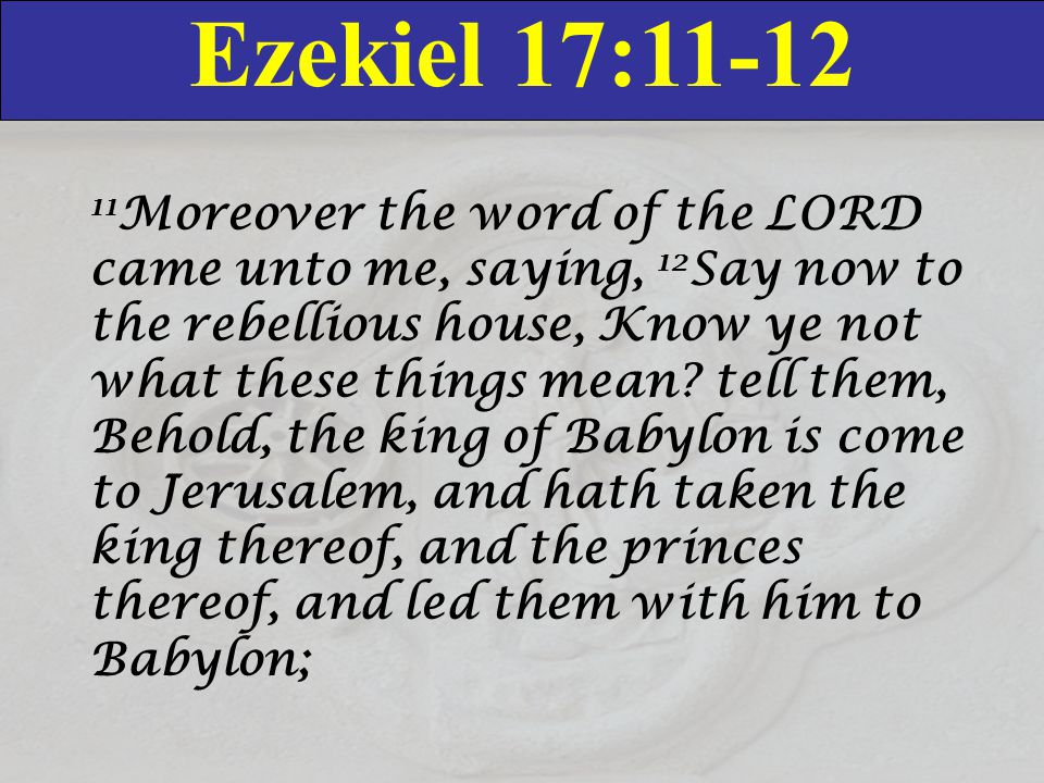 Ezekiel 17:11-12