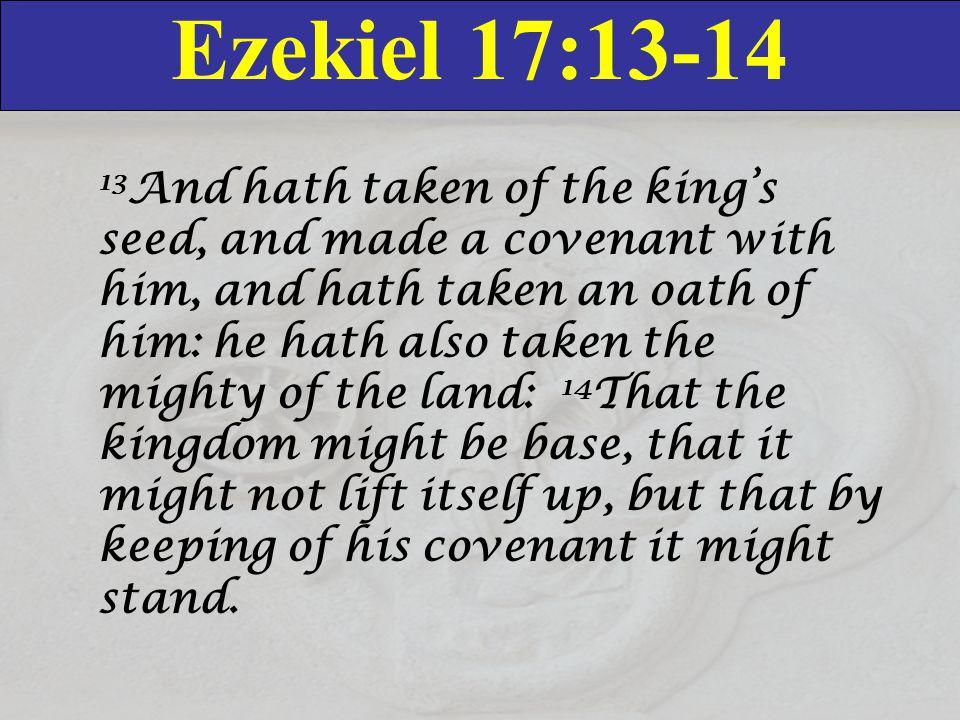Ezekiel 17:13-14