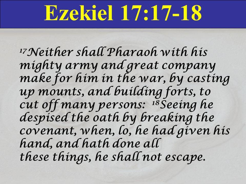 Ezekiel 17:17-18