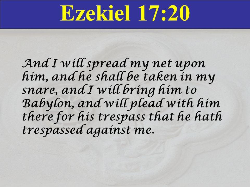 Ezekiel 17:20