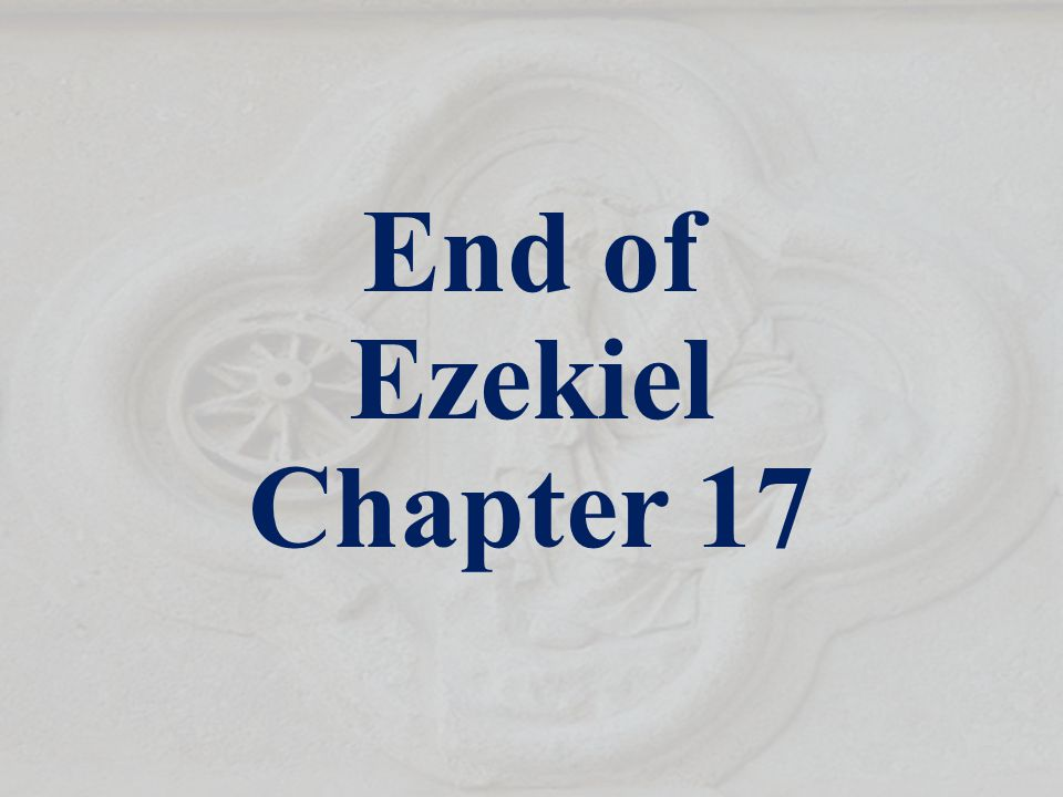End of Ezekiel Chapter 17