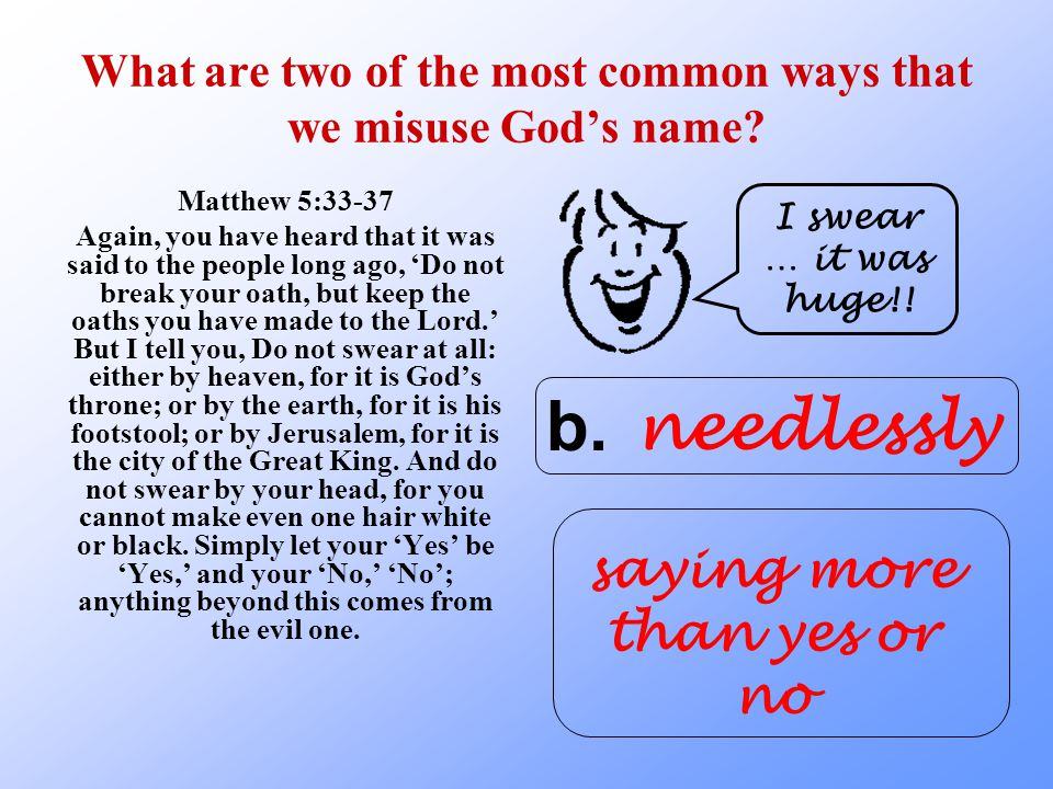 What are two of the most common ways that we misuse God's name