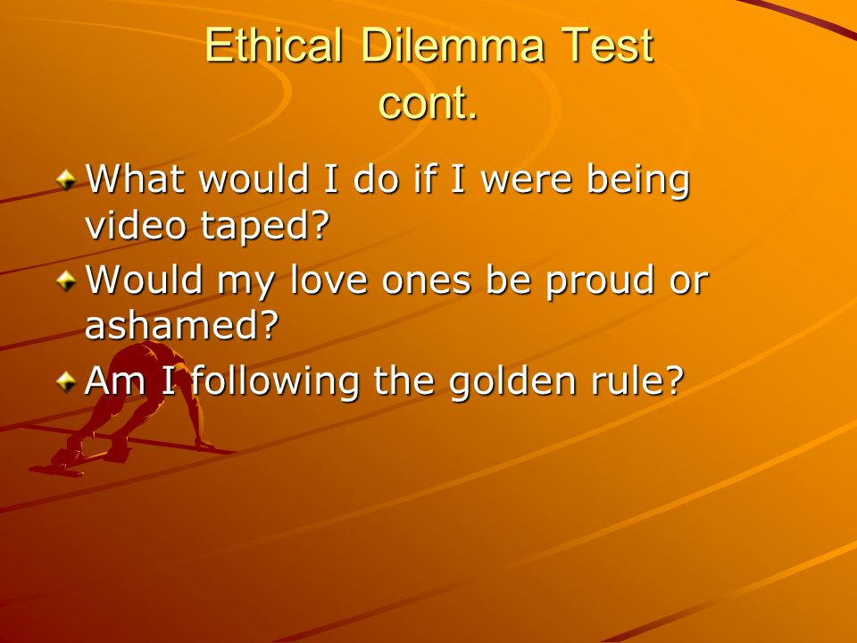 Ethical Dilemma Test cont.