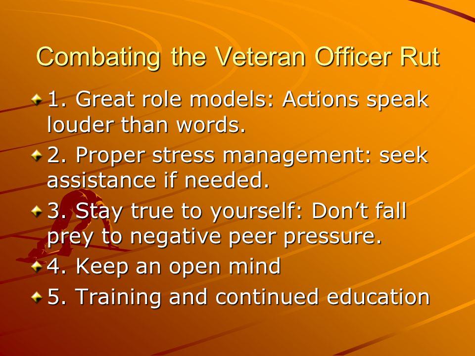 Combating the Veteran Officer Rut