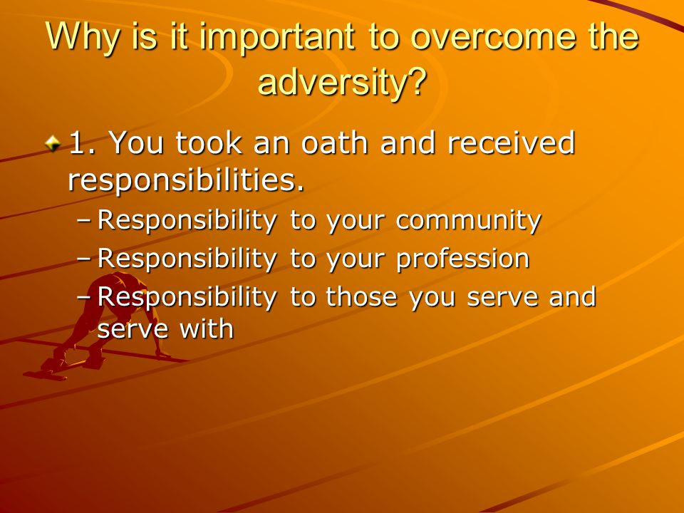 Why is it important to overcome the adversity