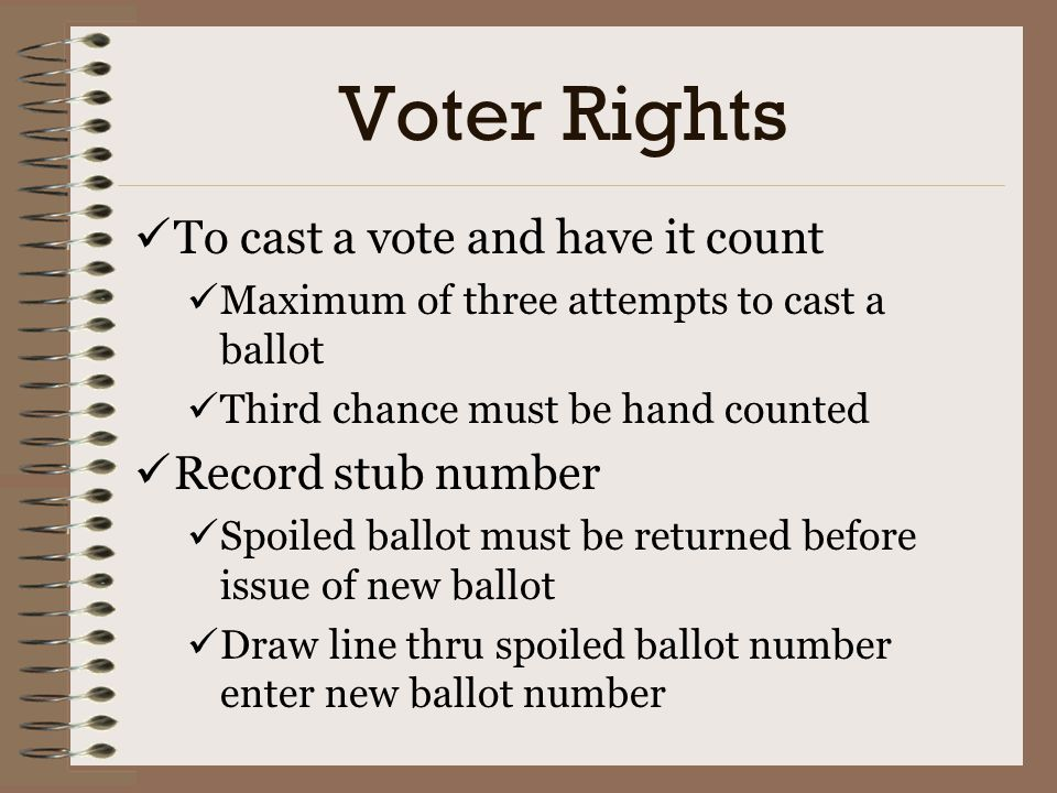 Voter Rights To cast a vote and have it count Record stub number