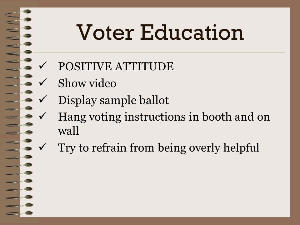 Voter Education POSITIVE ATTITUDE Show video Display sample ballot