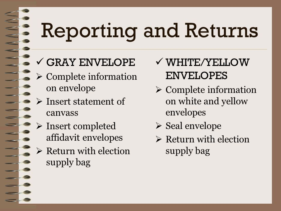 Reporting and Returns GRAY ENVELOPE WHITE/YELLOW ENVELOPES