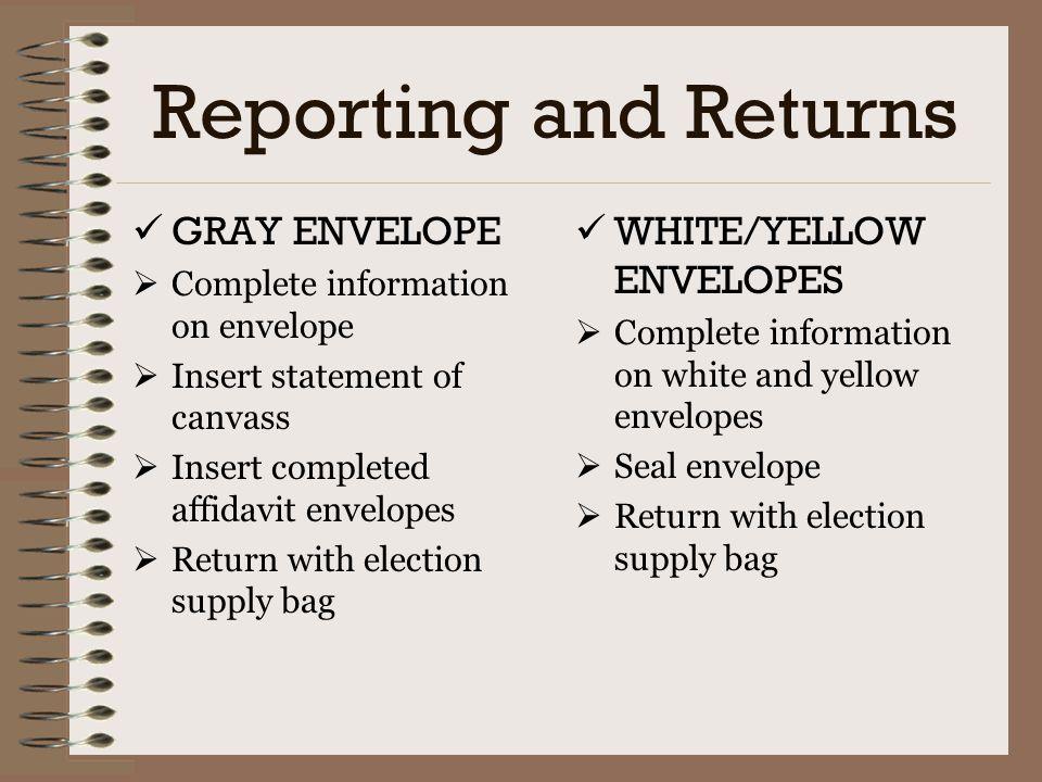 Reporting and Returns GRAY ENVELOPE WHITE/YELLOW ENVELOPES