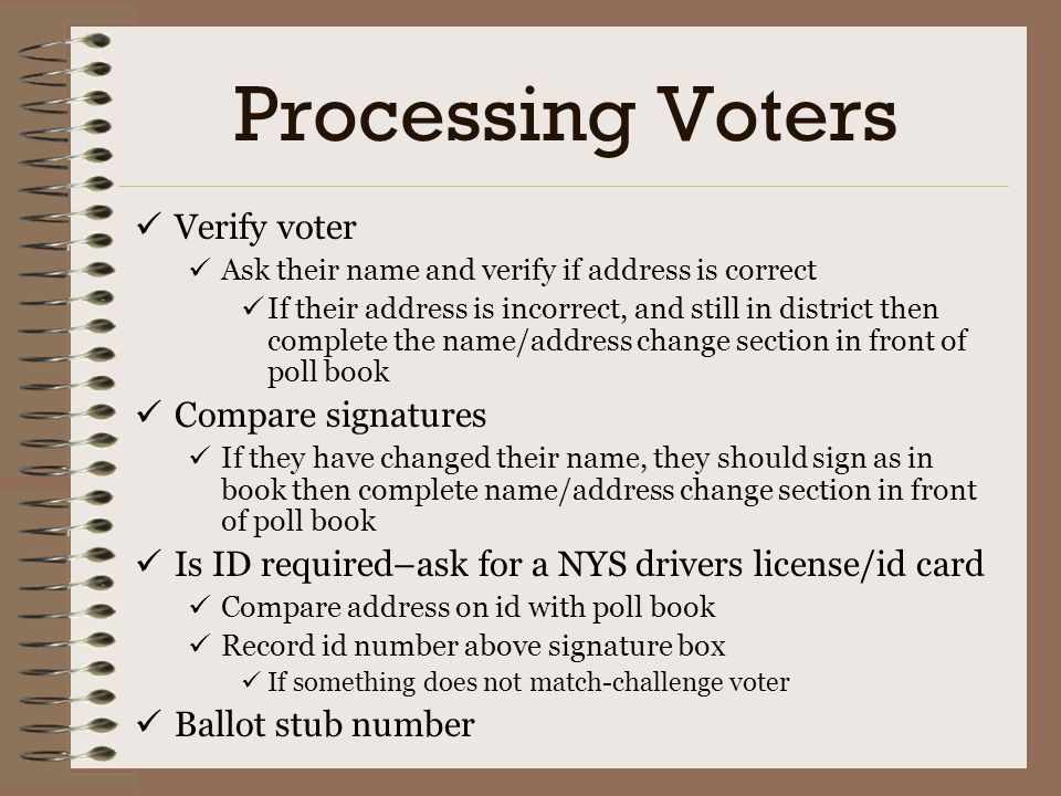 Processing Voters Verify voter Compare signatures