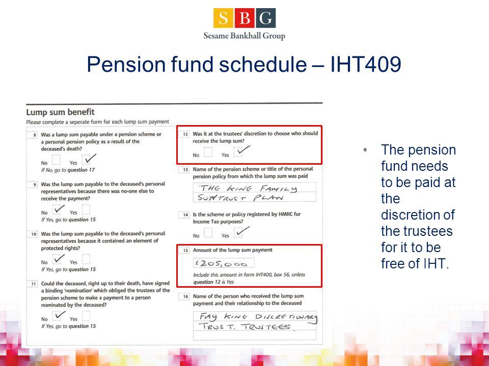 Pension fund schedule – IHT409