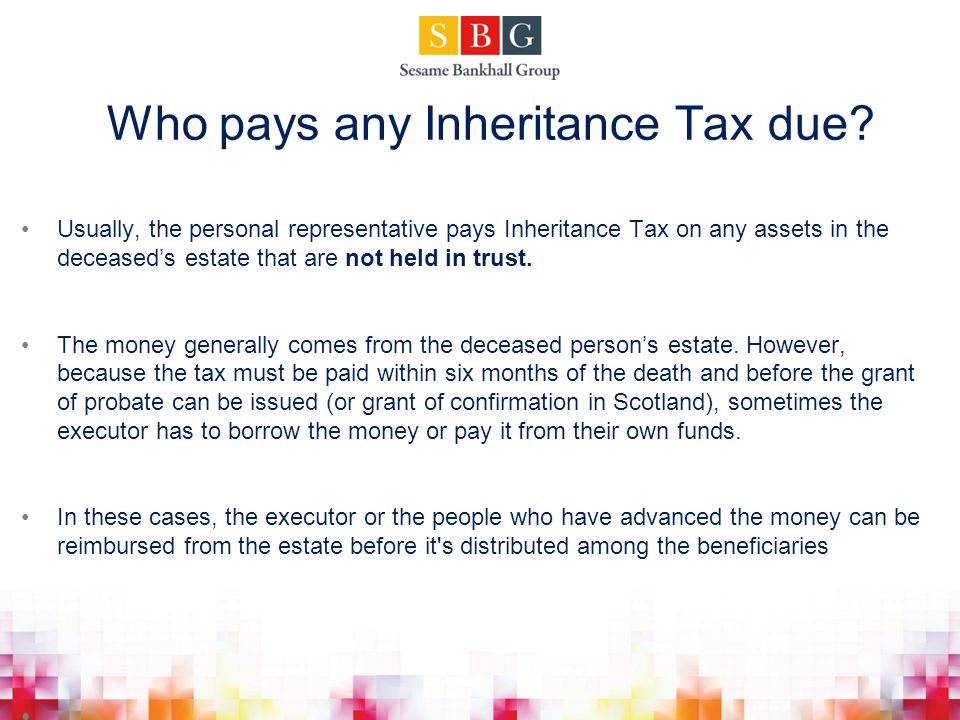 Who pays any Inheritance Tax due