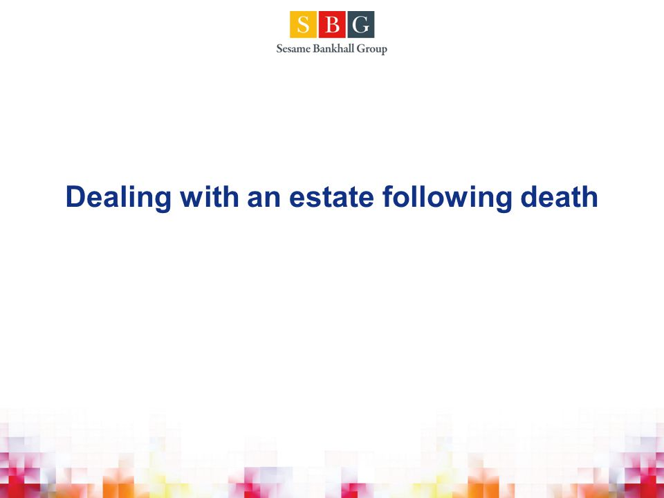 Dealing with an estate following death