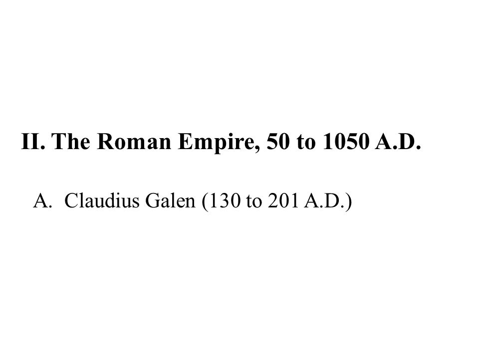 II. The Roman Empire, 50 to 1050 A.D.