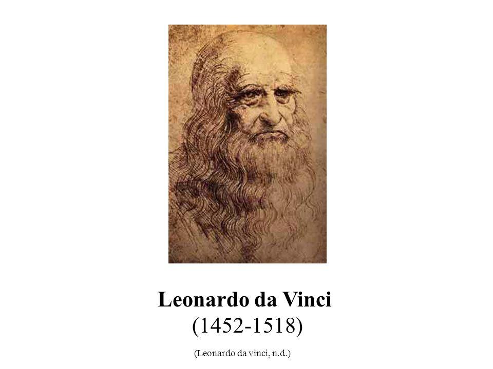 Leonardo da Vinci (1452-1518) (Leonardo da vinci, n.d.) 23
