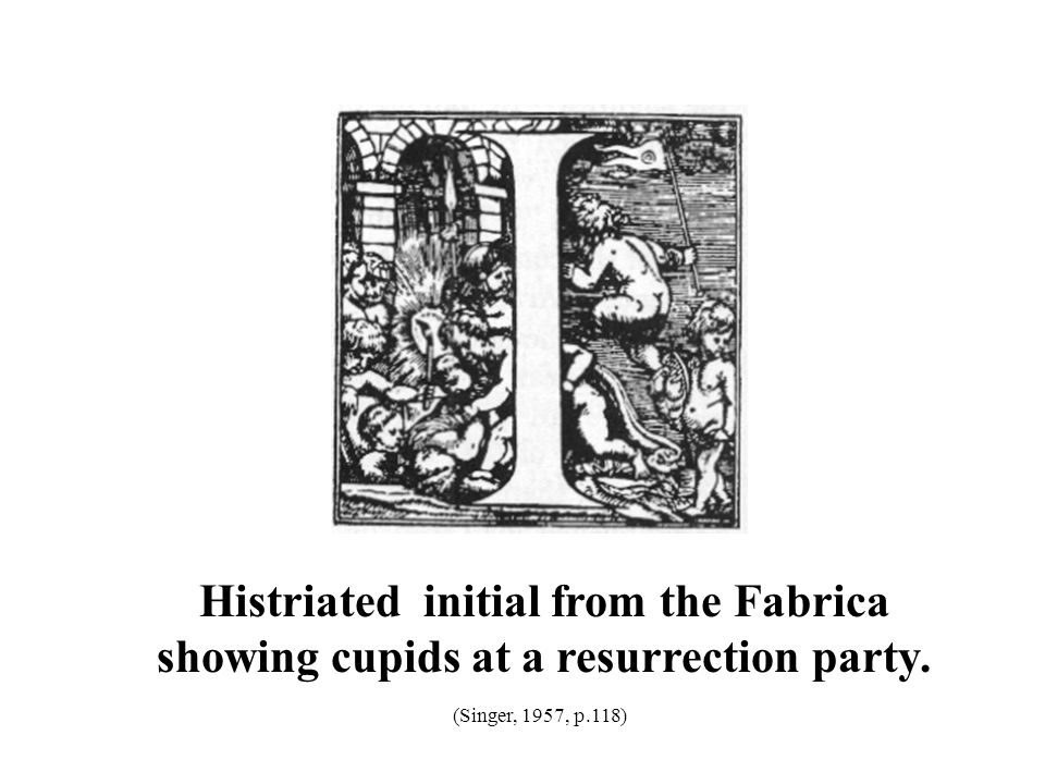 Histriated initial from the Fabrica showing cupids at a resurrection party.