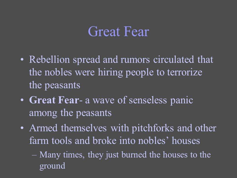 Great Fear Rebellion spread and rumors circulated that the nobles were hiring people to terrorize the peasants.