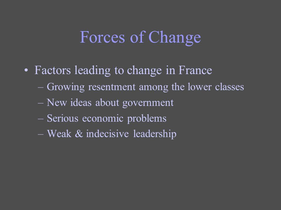 Forces of Change Factors leading to change in France