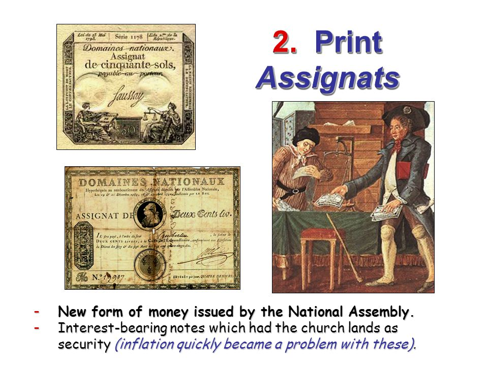 2. Print Assignats New form of money issued by the National Assembly.