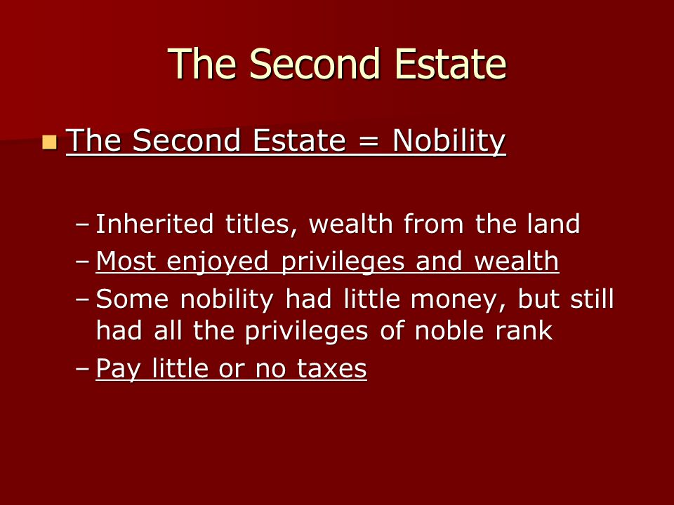 The Second Estate The Second Estate = Nobility