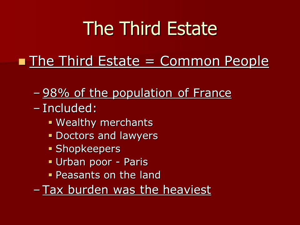 The Third Estate The Third Estate = Common People
