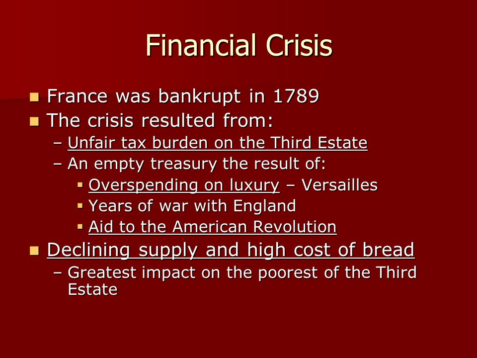Financial Crisis France was bankrupt in 1789 The crisis resulted from: