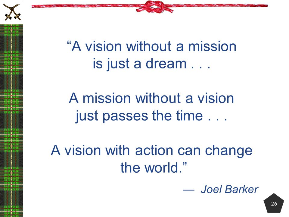 A vision without a mission is just a dream