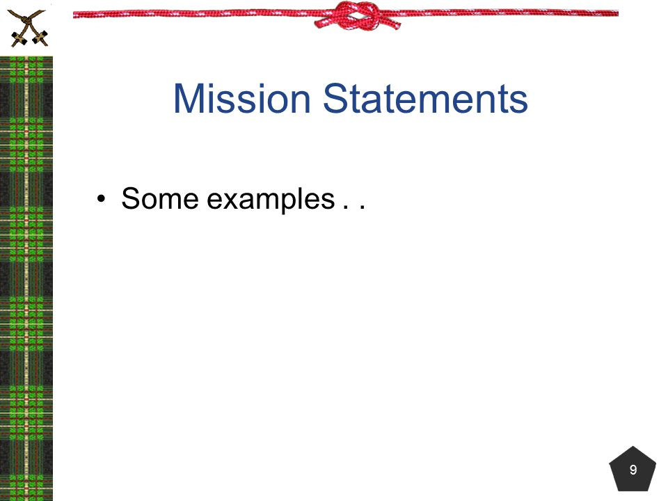 Mission Statements Some examples . .