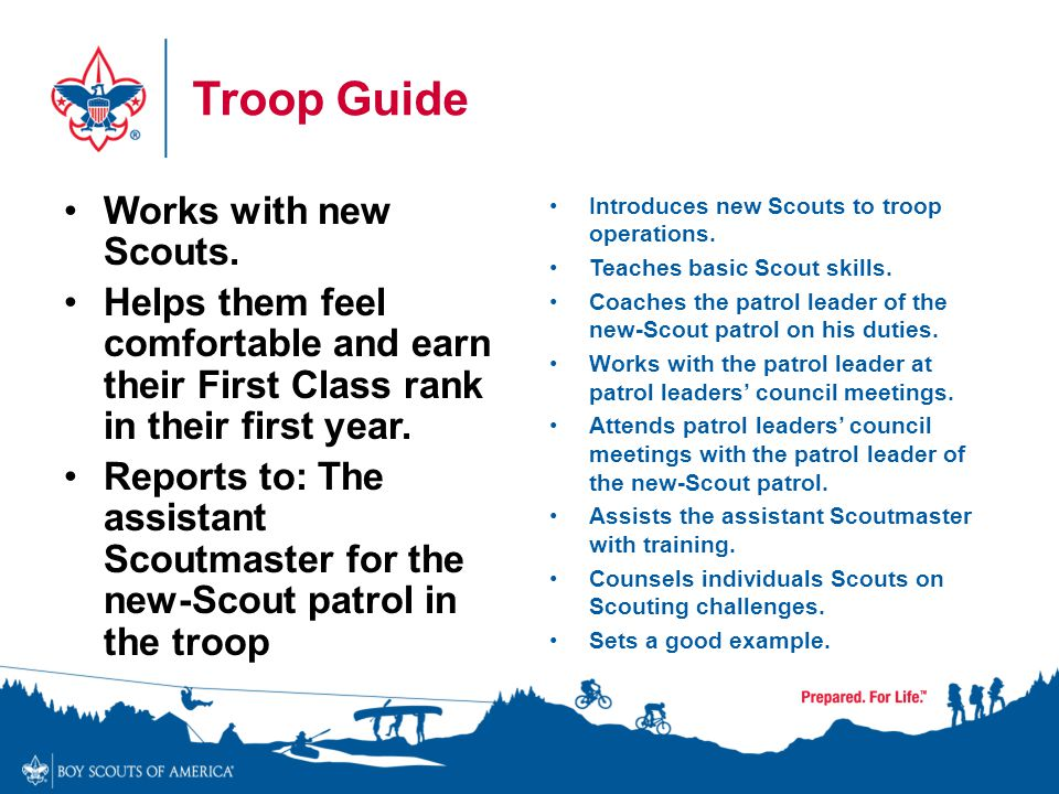 Troop Guide Works with new Scouts.