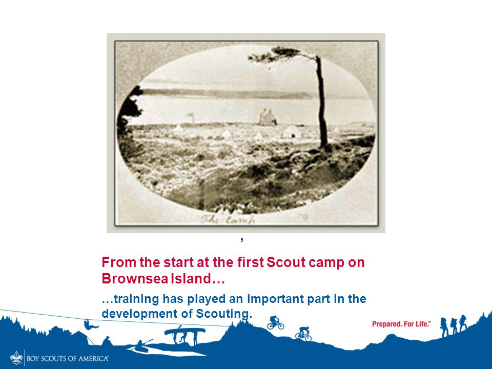 From the start at the first Scout camp on Brownsea Island…