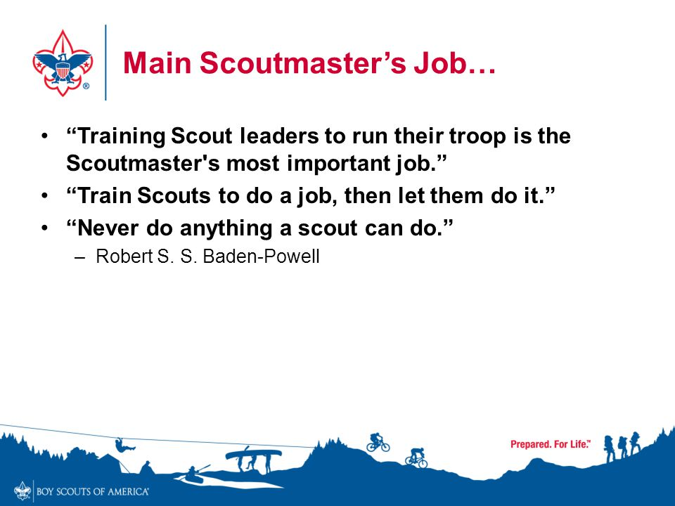 Main Scoutmaster's Job…