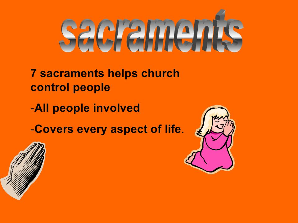 sacraments 7 sacraments helps church control people
