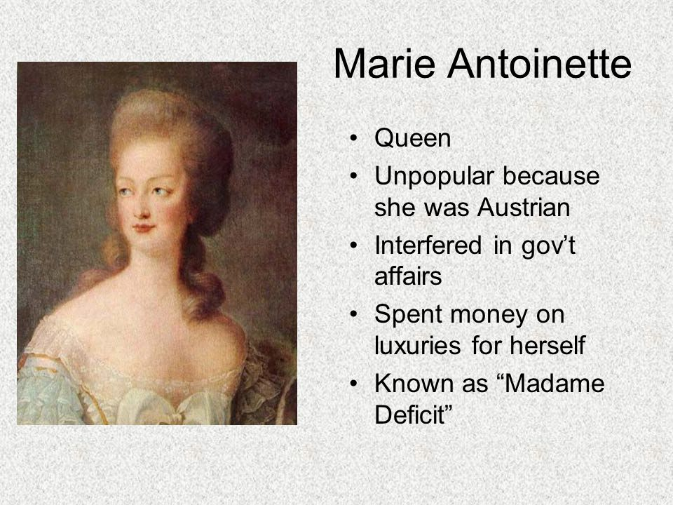Marie Antoinette Queen Unpopular because she was Austrian