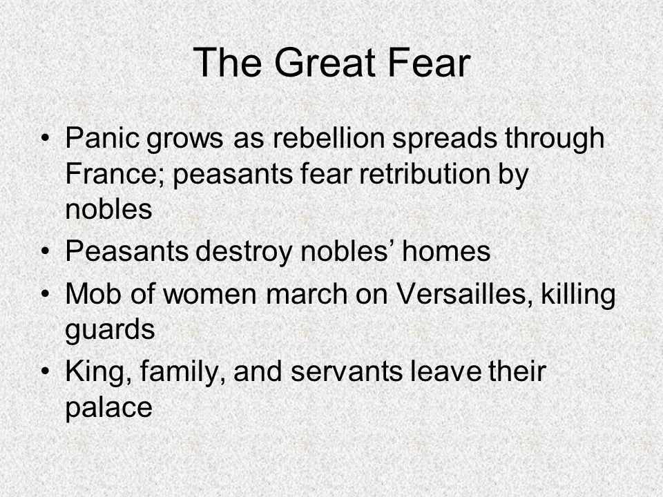 The Great Fear Panic grows as rebellion spreads through France; peasants fear retribution by nobles.