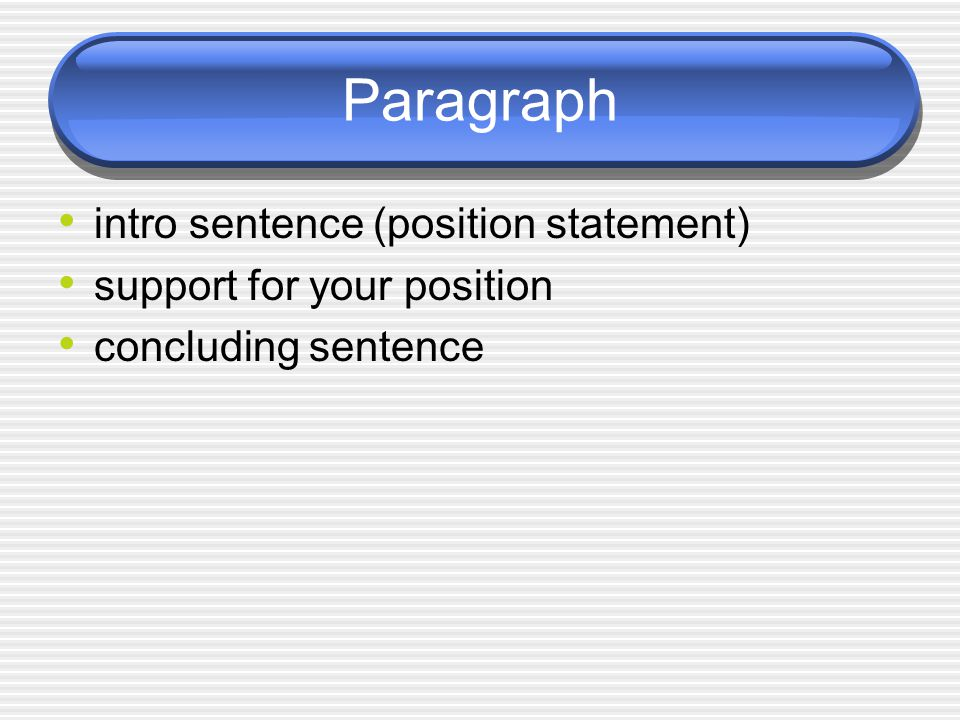 Paragraph intro sentence (position statement)