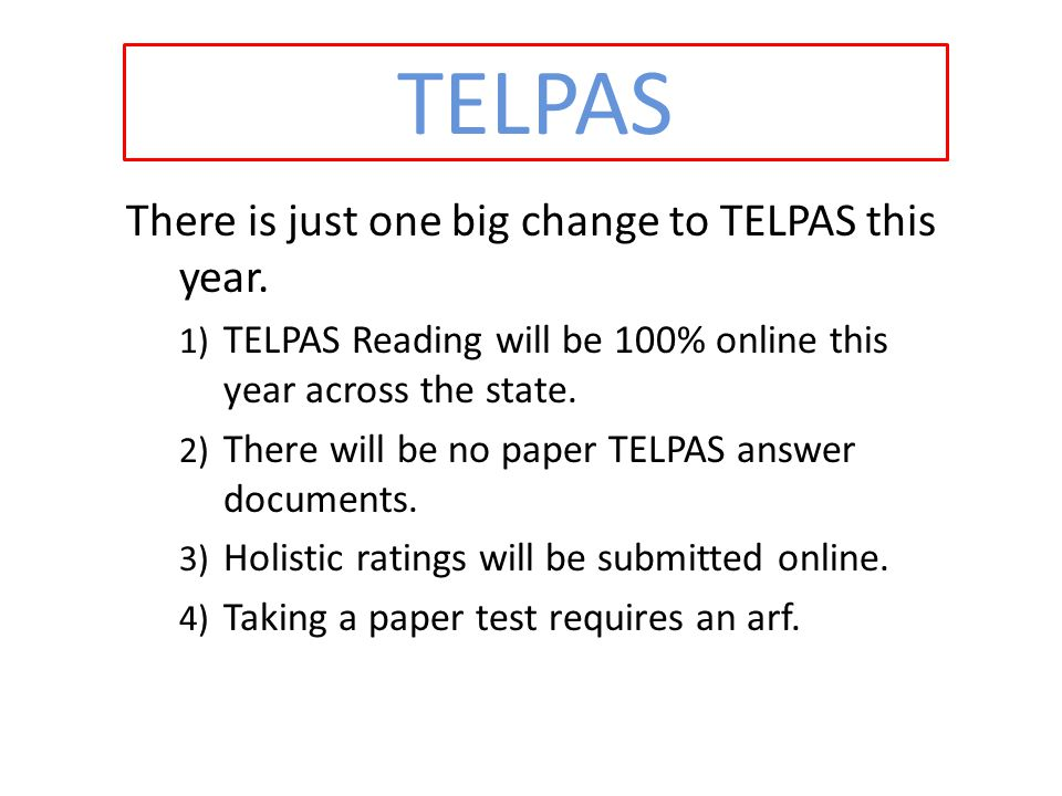 TELPAS There is just one big change to TELPAS this year.