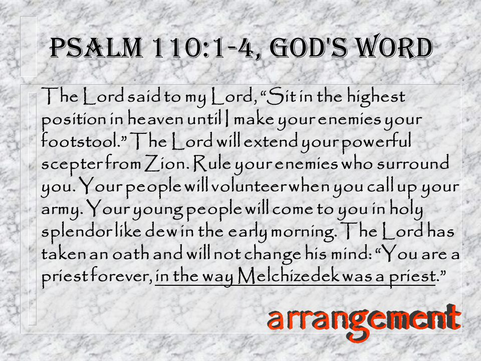 Psalm 110:1-4, God s Word arrangement