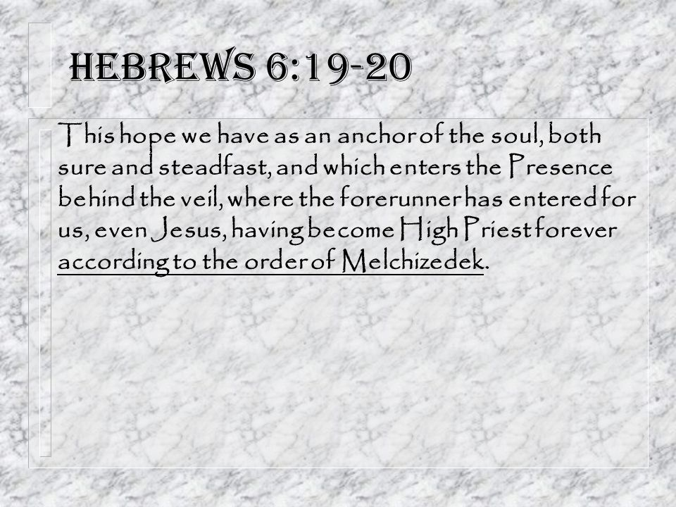 Hebrews 6:19-20
